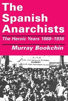 Paperback The Spanish Anarchists : The Heroic Years 1868-1936 Book