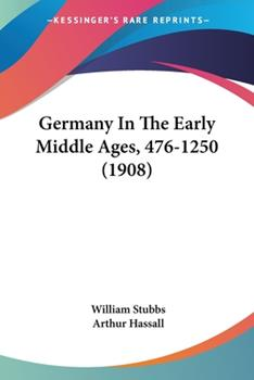 Paperback Germany In The Early Middle Ages, 476-1250 (1908) Book