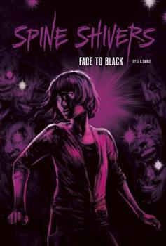 Fade to Black - Book  of the Spine Shivers