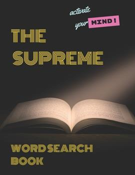 Paperback The Supreme word search Book: for Adults - Large Print Edition: Over 200 Cleverly Hidden Word Searches for Adults, Teens, and More! activate your mi [Large Print] Book