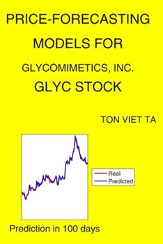 Paperback Price-Forecasting Models for GlycoMimetics, Inc. GLYC Stock Book