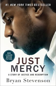 Paperback Just Mercy (Movie Tie-In Edition): A Story of Justice and Redemption Book