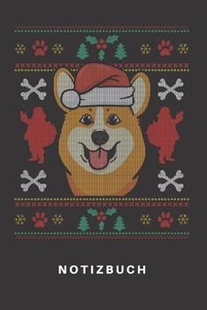 Paperback Notizbuch : Notizbuch - Notizheft - Schreibbuch 110 Seiten - Punkteraster - Punkte - DIN A5 - Hund - Hunde - Welpe - Hundehalter - Hundebesitzer - Tier - Tiere - Welsh Corgi - Weihnachten - Ugly Christmas Sweater - Weihnachtsmann - Winter [German] Book