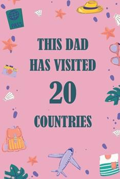 Paperback This Dad Has Visited 20 Countries : A Travel Journal to Organize Your Life and Working on Your Goals: Passeword Tracker, Gratitude Journal, to Do List, Flights Information, Expenses Tracker, Weekly Meal Planner, 120 Pages, Matte Cover Book