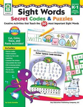 Paperback Sight Words Secret Codes and Puzzles : Creative Activities That Teach the 50 Most Important Sight Words Book
