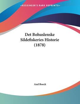 Paperback Det Bohuslenske Sildefiskeries Historie Book