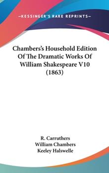 Hardcover Chambers's Household Edition of the Dramatic Works of William Shakespeare V10 Book