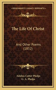 Hardcover The Life of Christ : And Other Poems (1852) Book