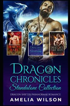 Paperback Dragon Chronicles Standalone Collection: Dragon Shifter Paranormal Romance Book