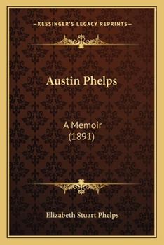 Paperback Austin Phelps : A Memoir (1891) Book