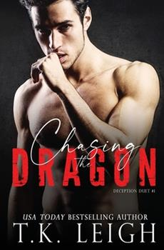 Chasing the Dragon - Book #1 of the Deception Duet