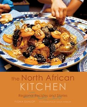 The North African Kitchen: Regional Recipes and Stories 1566567122 Book Cover