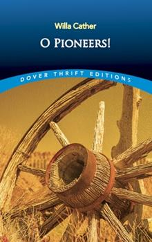 O Pioneers! - Book #1 of the Great Plains Trilogy