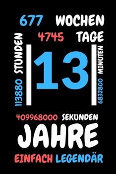 Paperback 13 Jahre Einfach Legend�r : Liniertes Geburtstag Birthday Oder G�stebuch Geschenk Liniert - Geburtstags Journal F�r M�nner und Frauen Mit Linien [German] Book