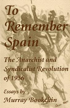 Paperback To Remember Spain : The Anarchist and Syndicalist Revolution of 1936 Book