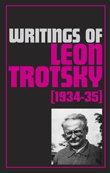 Paperback Writings of Leon Trotsky (1934-35) Book