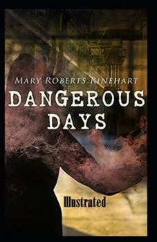 Paperback Dangerous Days Illustrated Book