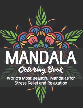 Paperback Mandala Coloring Book : World's Most Beautiful Mandalas for Stress Relief and Relaxation Book
