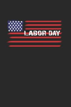 Paperback Labor Day : 6x9 Labor Day - Lined - Ruled Paper - Notebook - Notes Book