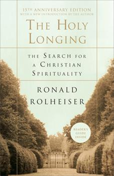 Paperback The Holy Longing: The Search for a Christian Spirituality Book