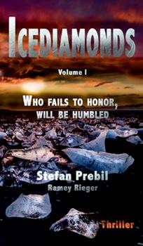 Hardcover Icediamonds Trilogy Volume 1 : Who Fails to Honor, Will Be Humbled Book