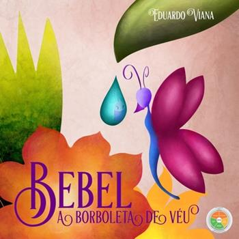 Paperback Bebel, a borboleta de véu (Portuguese Edition) [Portuguese] [Large Print] Book