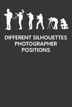 """Paperback different silhouettes photographer positions: Photographer Notebook,Photographer Gift for Women,Photography Gift,photography gift for ... notebook college lined journal6""""x9 Book"""