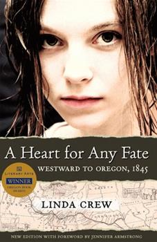 A Heart for Any Fate: Westward to Oregon, 1845 0875952917 Book Cover