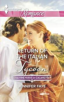 Return of the Italian Tycoon - Book #2 of the Vineyards of Calanetti