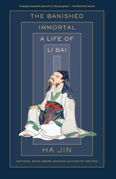The Banished Immortal: A Life of Li Bai (Li Po) 0525562435 Book Cover