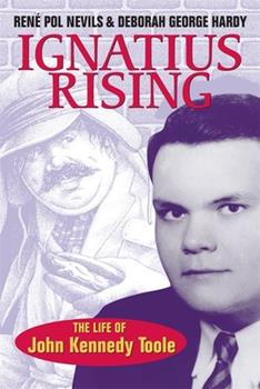 Ignatius Rising: The Life Of John Kennedy Toole 0807126802 Book Cover