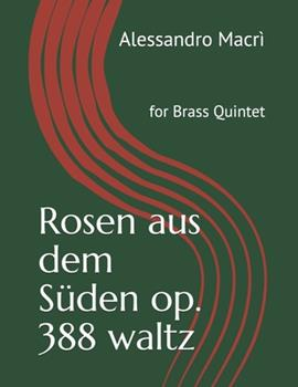 Paperback Rosen aus dem S?den op. 388 waltz: for Brass Quintet [Italian] Book