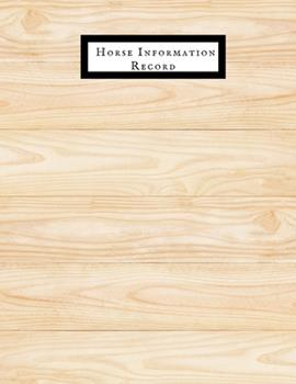 Paperback Horse Information Record : Horse Health & Activities Record Log Book - Horse Wellness Log Book & Vaccination Schedule Journal - Medication Tracker & Veterinary Routine Record Book