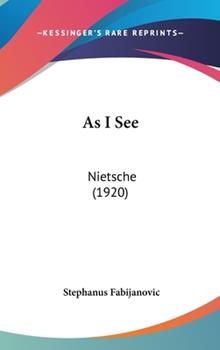 Hardcover As I See: Nietsche (1920) Book
