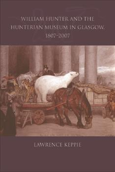 Paperback William Hunter and the Hunterian Museum in Glasgow, 1807-2007 Book