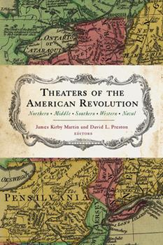 Theaters of the American Revolution: Northern, Middle, Southern, Western, Naval 1594162751 Book Cover