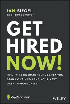 Paperback Get Hired Now!: How to Accelerate Your Job Search, Stand Out, and Land Your Next Great Opportunity Book
