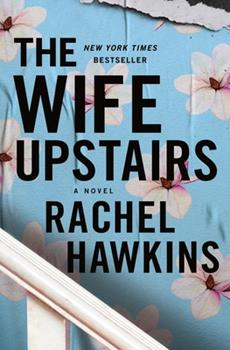 The Wife Upstairs 1250245494 Book Cover