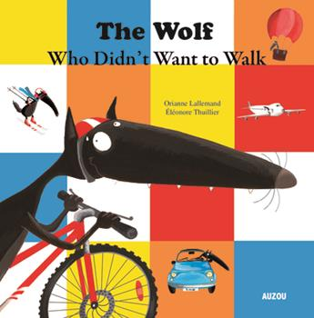 The Wolf Who Didn't Want to Walk Anymore - Book #4 of the Le Loup