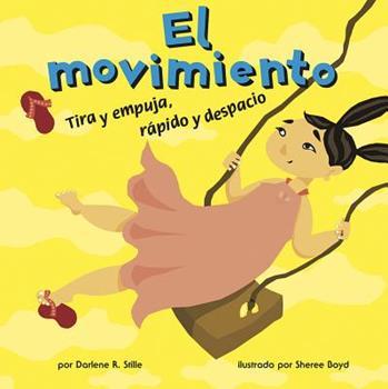 El Movimiento: Tira y Empuja, Rápido y Despacio - Book  of the Ciencia Asombrosa