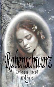 Paperback Rabenschwarz: Zwischen Himmel und H?lle [German] Book