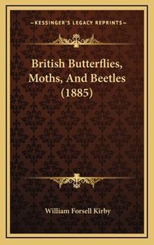 Hardcover British Butterflies, Moths, and Beetles (1885) Book