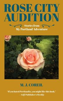 Paperback Rose City Audition: Stories from My Portland Adventure Book