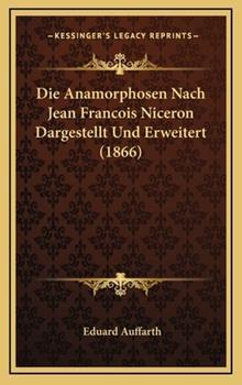 Hardcover Die Anamorphosen Nach Jean Francois Niceron Dargestellt und Erweitert Book