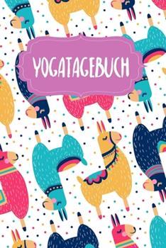 Paperback Yoga Tagebuch : Notizbuch Blanko Gepunktet 120 Seiten A5 Notebook Diary Innerer Frieden Buch F?r Asanas Journal F?r Mehr Achtsamkeit Finde Deinen Seelenfrieden Pilates Sport Motiv: Bunte Lamas [German] Book