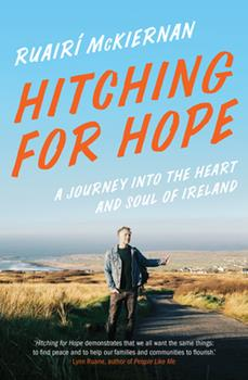 Paperback Hitching for Hope: A Journey Into the Heart and Soul of Ireland Book