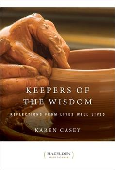 Keepers of The Wisdom - Daily Meditations: Reflections From Lives Well Lived 1568381174 Book Cover