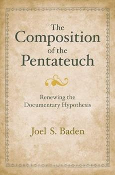 The Composition of the Pentateuch: Renewing the Documentary Hypothesis - Book  of the Anchor Bible Reference Library