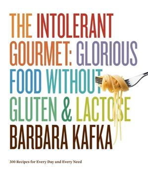 The Intolerant Gourmet: Glorious Food without Gluten and Lactose 1579653944 Book Cover