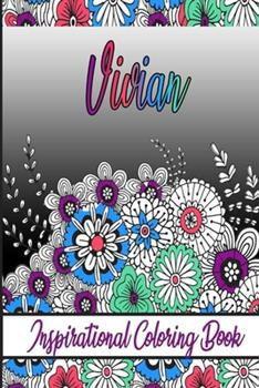 Paperback Vivian Inspirational Coloring Book: An adult Coloring Boo kwith Adorable Doodles, and Positive Affirmations for Relaxationion.30 designs, 64 pages, ma Book